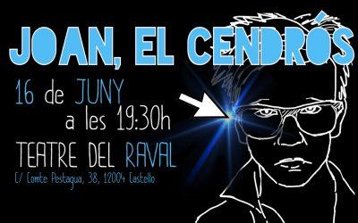 """Obra """"Joan, el cendrós"""" en el Teatro del Raval"""
